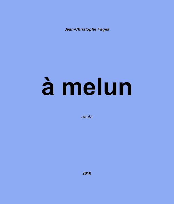"""A Melun"" par Jean-Christophe PAGES"