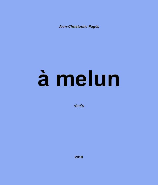 """""""A Melun"""" par Jean-Christophe PAGES"""